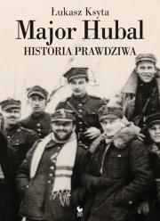 Ok�adka - Major Hubal. Historia prawdziwa