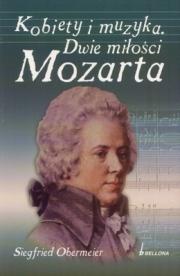 Ok�adka - Kobiety i muzyka. Dwie mi�o�ci Mozarta