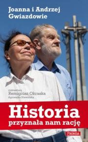 Ok�adka - Historia przyzna�a nam racj�. Joanna i Andrzej Gwiazdowie