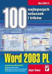 Ok�adka - Word 2003 PL. 100 najlepszych sztuczek i trik�w