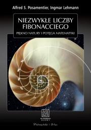 Ok�adka - Niezwyk�e liczby Fibonacciego. Pi�kno natury, pot�ga matematyki
