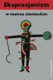 Okładka - Ekspresjonizm w teatrze niemieckim