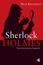 Ok�adka - Sherlock Holmes Nieautoryzowana biografia