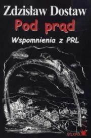 Ok�adka - Pod pr�d. Wspomnienia z PRL