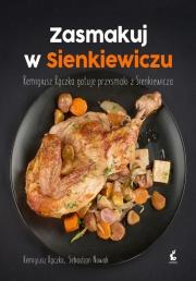 Recenzja - Zasmakuj w Sienkiewiczu. Remigiusz Rączka gotuje przysmaki z Sienkieiwcza