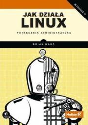 Ok�adka - Jak dzia�a Linux. Podr�cznik administratora. Wydanie II