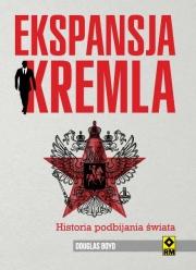 Ok�adka - Ekspansja Kremla. Historia podbijania �wiata