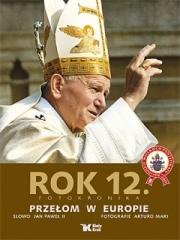 Ok�adka - Dzieje wielkiego pontyfikatu Jana Paw�a II. Rok 12. Prze�om w europie