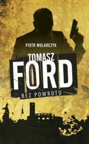 Ok�adka - Tomasz Ford. Bez powrotu