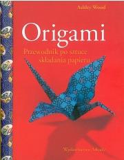 Ok�adka - Origami. Przewodnik po sztuce sk�adania papieru