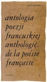 Ok�adka - Antologia poezji francuskiej. Tom 3. Od Chateaubrianda do Germaina Nouveau (wydanie polsko-francuskie)