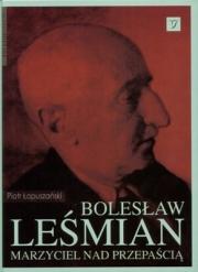 Ok�adka - Boles�aw Le�mian. Marzyciel nad przepa�ci�