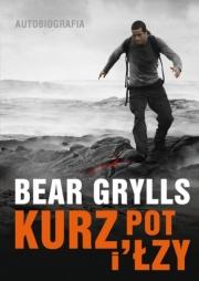 Ok�adka - Kurz, pot i �zy. Autobiografia. Bear Grylls