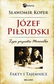 Ok�adka - J�zef Pi�sudski. Fakty i tajemnice