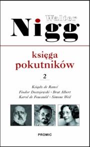 Ok�adka - Ksi�ga pokutnik�w. Cz. 2. Ojciec Rance, Fiodor Dostojewski, Albert Chmielowski, Karol de Foucauld, Simone Weil