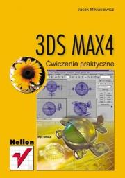 Okładka - 3DS MAX 4. Ćwiczenia praktyczne