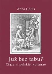 Okładka - Już bez tabu? Ciąża w polskiej kulturze