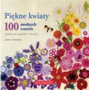 Okładka - Piękne kwiaty  ozdoby na szydełku i drutach. 100 modnych wzorów
