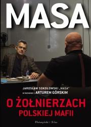 Okładka - Masa o żołnierzach polskiej mafii. Jarosław Sokołowski