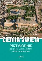 Ok�adka - Ziemia �wi�ta. Przewodnik po Izraelu, Synaju i Jordanii �ladami staro�ytno�ci