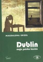 Ok�adka - Dublin. Moja polska karma