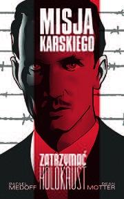 Ok�adka - Misja Karskiego - Zatrzyma� Holokaust