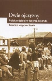 Okładka - Dwie ojczyzny. Polskie dzieci w Nowej Zelandii. Tułacze wspomnienia