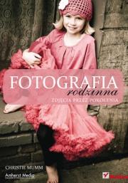 Ok�adka - Fotografia rodzinna. Zdj�cia przez pokolenia