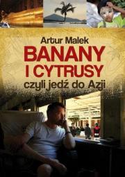 Ok�adka - Banany i cytrusy, czyli jed� do Azji