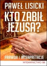 Ok�adka - Kto zabi� Jezusa?
