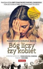 """Okładka - Bóg liczy łzy kobiet. Prawdziwa historia kobiety zgwałconej przez sowieckiego """"oswobodziciela"""""""