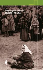 Ok�adka - Bie�e�stwo 1915 . Zapomniani uchod�cy