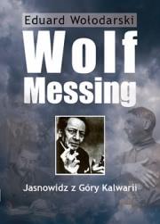 Ok�adka -  Wolf Messing. Jasnowidz z G�ry Kalwarii