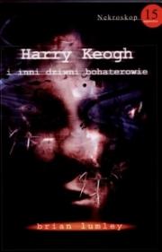 Ok�adka - Nekroskop 15. Harry Keogh