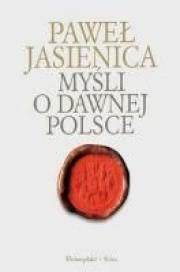 Ok�adka - My�li o dawnej Polsce