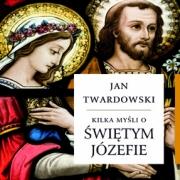 Ok�adka - Kilka my�li o �wi�tym J�zefie