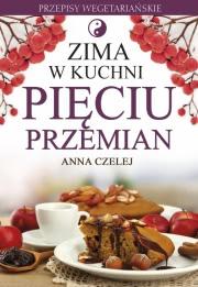 Ok�adka - Zima w kuchni Pi�ciu Przemian. Przepisy wegetaria�skie