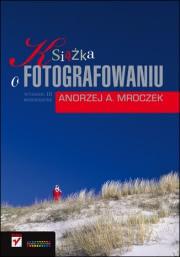 Okładka - Książka o fotografowaniu. Wydanie III rozszerzone