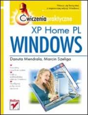 Ok�adka - Windows XP Home PL. �wiczenia praktyczne
