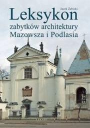 Ok�adka - Leksykon zabytk�w architektury Mazowsza i Podlasia