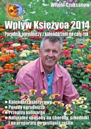 Ok�adka - Wp�yw Ksi�yca 2014. Poradnik ogrodniczy z kalendarzem na ca�y rok
