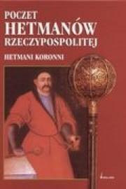 Ok�adka - Poczet hetman�w Rzeczypospolitej. Hetmani koronni
