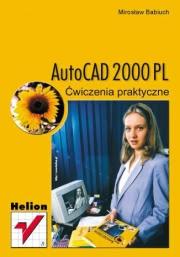 Ok�adka - AutoCAD 2000 PL. �wiczenia praktyczne
