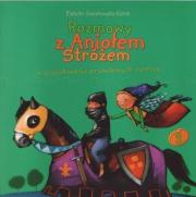 Ok�adka - Rozmowy  z Anio�em Str�em o poszukiwaniu prawdziwych rycerzy.