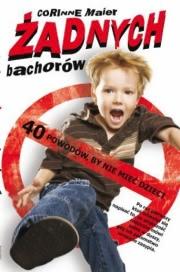 Ok�adka - �adnych bachor�w 40 powod�w, by nie mie� dzieci