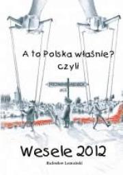 Okładka - A to Polska właśnie? Czyli Wesele 2012