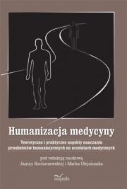 Ok�adka - Humanizacja medycyny. Teoretyczne i praktyczne aspekty nauczania przedmiot�w humanistycznych na uczelniach medycznych