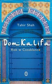 Ok�adka - Dom Kalifa. Rok w Casablance