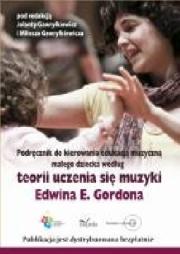 Okładka - Podręcznik do kierowania edukacją muzyczną małego dziecka według teorii uczenia się muzyki Edwina E. Gordona
