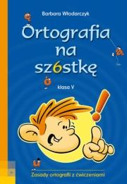 Ok�adka - Ortografia na sz�stk� klasa V